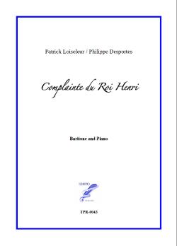 Complainte du Roi Henri for Baritone and Piano (Loiseleur/Desportes)