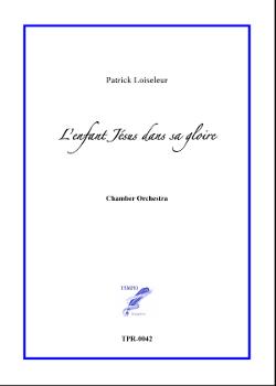L'Enfant Jésus dans sa gloire for Chamber Orchestra (Loiseleur)