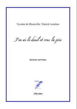 J'en ai le deuil et vous la joie for Baritone and Piano (Loiseleur/ Blosseville)