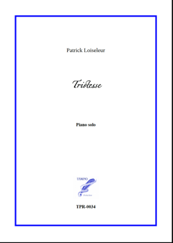 Tristesse for Piano solo (Loiseleur)